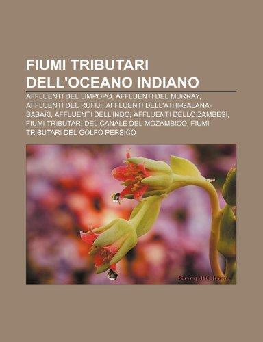 9781232691747: Fiumi Tributari Dell'oceano Indiano: Affluenti del Limpopo, Affluenti del Murray, Affluenti del Rufiji, Affluenti Dell'athi-Galana-Sabaki