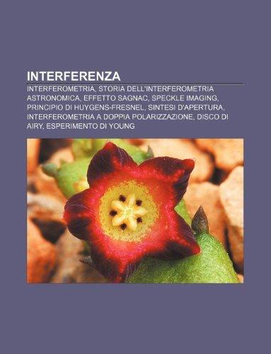 9781232692669: Interferenza: Interferometria, Storia dell'interferometria astronomica, Effetto Sagnac, Speckle imaging, Principio di Huygens-Fresnel