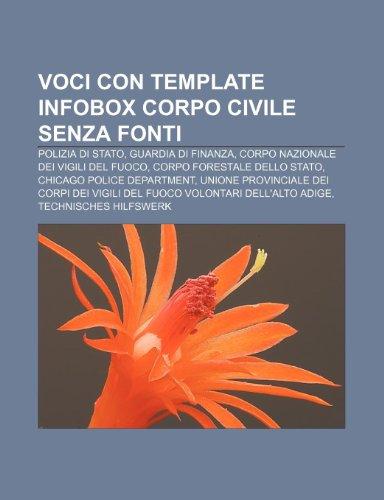 9781232698890: Voci con template infobox corpo civile senza fonti: Polizia di Stato, Guardia di Finanza, Corpo Nazionale dei Vigili del Fuoco (Italian Edition)