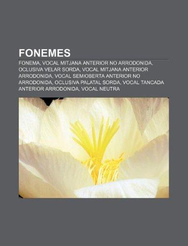 9781232719533: Fonemes: Fonema, Vocal Mitjana Anterior No Arrodonida, Oclusiva Velar Sorda, Vocal Mitjana Anterior Arrodonida