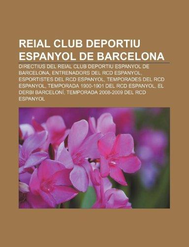 9781232733898: Reial Club Deportiu Espanyol de Barcelona: Directius del Reial Club Deportiu Espanyol de Barcelona, Entrenadors del RCD Espanyol