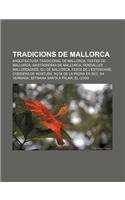 9781232737186: Tradicions de Mallorca: Arquitectura Tradicional de Mallorca, Festes de Mallorca, Gastronomia de Mallorca, Rondalles Mallorquines