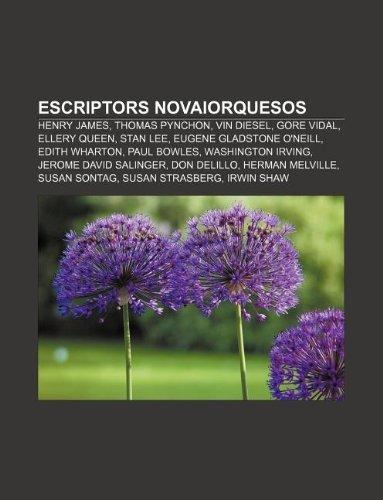 9781232749585: Escriptors novaiorquesos: Henry James, Thomas Pynchon, Vin Diesel, Gore Vidal, Ellery Queen, Stan Lee, Eugene Gladstone O'Neill, Edith Wharton (Catalan Edition)