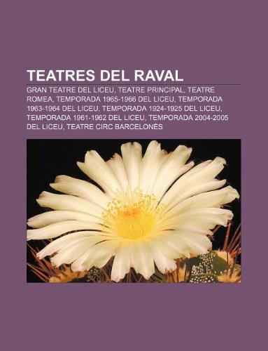 9781232750420: Teatres del Raval: Gran Teatre del Liceu, Teatre Principal, Teatre Romea, Temporada 1965-1966 del Liceu, Temporada 1963-1964 del Liceu