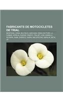 9781232759829: Fabricants de motocicletes de trial: Montesa, Ossa, Bultaco, Gas Gas, Ossa Factory, JJ Cobas, Aprilia, Suzuki, Fantic, Italjet, JCM, Garelli (Catalan Edition)