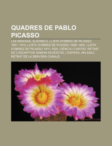 9781232770176: Quadres de Pablo Picasso: Las Meninas, Guernica, Llista d'obres de Picasso 1901-1910, Llista d'obres de Picasso 1889-1900