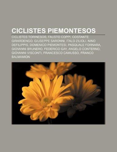 9781232770831: Ciclistes Piemontesos: Ciclistes Torinesos, Fausto Coppi, Costante Girardengo, Giuseppe Saronni, Italo Zilioli, Nino Defilippis