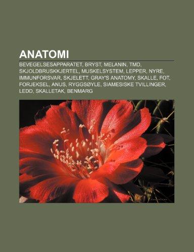 9781232771906: Anatomi: Bevegelsesapparatet, Bryst, Melanin, TMD, Skjoldbruskkjertel, Muskelsystem, Lepper, Nyre, Immunforsvar, Skjelett, Gray's Anatomy