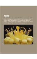 9781232772583: Audi: Audi-Modeller, Auto Union, Nsu Motorenwerke, Liste Over Tyske Biler, Audi 100, Audi F103, Audi Quattro, Audi A3, Audi