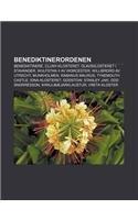 9781232773122: Benediktinerordenen: Benediktinere, Cluny-Klosteret, Olavsklosteret I Stavanger, Wulfstan II AV Worcester, Willibrord AV Utrecht, Munkholme