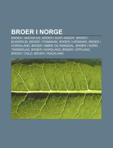 9781232774570: Broer I Norge: Broer I Akershus, Broer I Aust-Agder, Broer I Buskerud, Broer I Finnmark, Broer I Hedmark, Broer I Hordaland