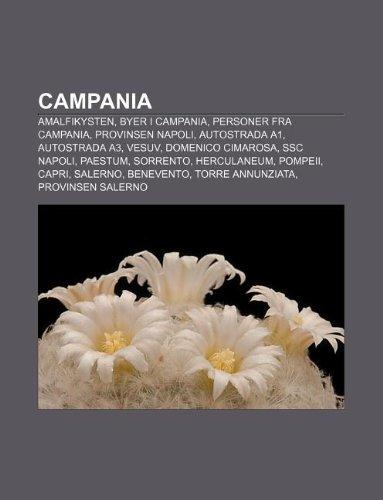 9781232775553: Campania: Amalfikysten, Byer I Campania, Personer Fra Campania, Provinsen Napoli, Autostrada A1, Autostrada A3, Vesuv, Domenico