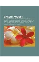 9781232775928: Dager I August: 12. August, 13. August, 25. August, 1. August, 23. August, 17. August, 4. August, 6. August, 9. August, 16. August, 27