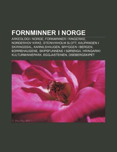 9781232779704: Fornminner I Norge: Arkeologi I Norge, Fornminner I Ringerike, Norderhov Kirke, Steinvikholm Slott, Kaupangen I Skiringssal, Karnilshaugen