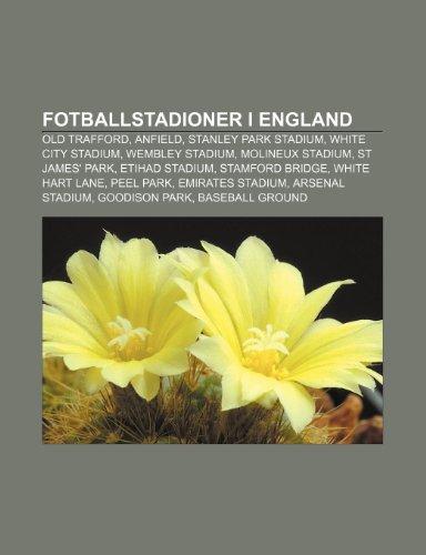 9781232779971: Fotballstadioner I England: Old Trafford, Anfield, Stanley Park Stadium, White City Stadium, Wembley Stadium, Molineux Stadium, St James' Park