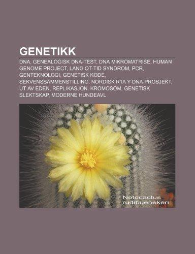9781232781042: Genetikk: DNA, Genealogisk DNA-Test, DNA Mikromatrise, Human Genome Project, Lang Qt-Tid Syndrom, PCR, Genteknologi, Genetisk Ko