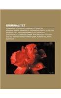 9781232786658: Kriminalitet: Forensisk Vitenskap, Kriminallitteratur, Kriminalsaker, Kriminelle Organisasjoner, Ofre for Kriminalitet