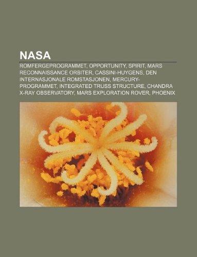 9781232790235: NASA: Romfergeprogrammet, Opportunity, Spirit, Mars Reconnaissance Orbiter, Cassini-Huygens, Den Internasjonale Romstasjonen