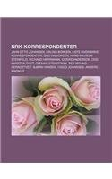 9781232790297: Nrk-Korrespondenter: Jahn Otto Johansen, Erling Borgen, Liste Over Nrks Korrespondenter, Dag Halvorsen, Hans-Wilhelm Steinfeld