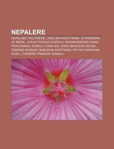 9781232790747: Nepalere: Nepalske Politikere, Jang Bahadur Rana, Gyanendra AV Nepal, Girija Prasad Koirala, Mohan Bikram Singh, Prachanda, Koir