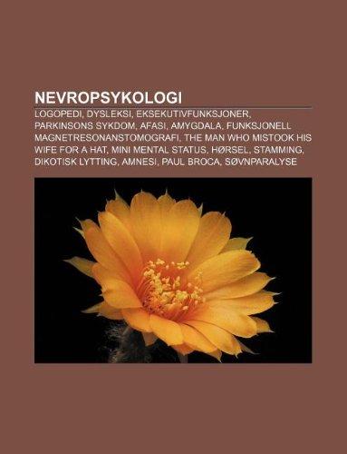 9781232790792: Nevropsykologi: Logopedi, Dysleksi, Eksekutivfunksjoner, Parkinsons Sykdom, Afasi, Amygdala, Funksjonell Magnetresonanstomografi