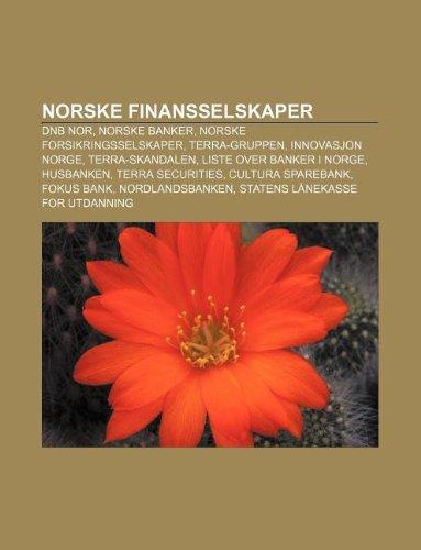 9781232791935: Norske Finansselskaper: Dnb Nor, Norske Banker, Norske Forsikringsselskaper, Terra-Gruppen, Innovasjon Norge, Terra-Skandalen