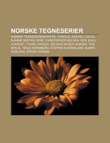 9781232793359: Norske Tegneserier: Norske Tegneserieskapere, Pondus, Sigurd Lybeck, Bjarne Restan, Nemi, Christopher Nielsen, Eon, Kjell Aukrust, Thore H