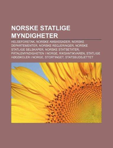 9781232793717: Norske Statlige Myndigheter: Helseforetak, Norske Ambassader, Norske Departementer, Norske Regjeringer, Norske Statlige Selskaper