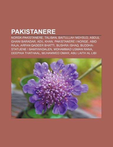 9781232794752: Pakistanere: Norsk-Pakistanere, Taliban, Baitullah Mehsud, Abdul Ghani Baradar, Adil Khan, Pakistanere I Norge, Abid Raja, Arfan Qa