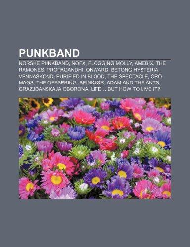 9781232796886: Punkband: Norske Punkband, Nofx, Flogging Molly, Amebix, the Ramones, Propagandhi, Onward, Betong Hysteria, Vennaskond, Purified