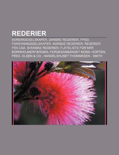 9781232797104: Rederier: Boreriggselskaper, Danske Rederier, Fpso, Forsyningsselskaper, Norske Rederier, Rederier Fra USA, Svenske Rederier