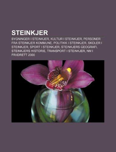 9781232800811: Steinkjer: Bygninger I Steinkjer, Kultur I Steinkjer, Personer Fra Steinkjer Kommune, Politikk I Steinkjer, Skoler I Steinkjer