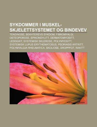 9781232801726: Sykdommer I Muskel-Skjelettsystemet Og Bindevev: Tendinose, Bekhterevs Sykdom, Fibromyalgi, Osteoporose, Epikondylitt, Dermatomyositt, Leddgikt