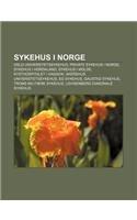 9781232801764: Sykehus I Norge: Oslo Universitetssykehus, Private Sykehus I Norge, Sykehus I Hordaland, Sykehus I Molde, Kysthospitalet I Hagavik