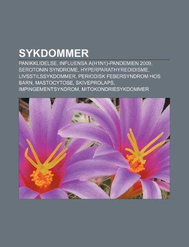 9781232801795: Sykdommer: Panikklidelse, Influensa A(h1n1)-Pandemien 2009, Serotonin Syndrome, Hyperparathyreoidisme, Livsstilssykdommer