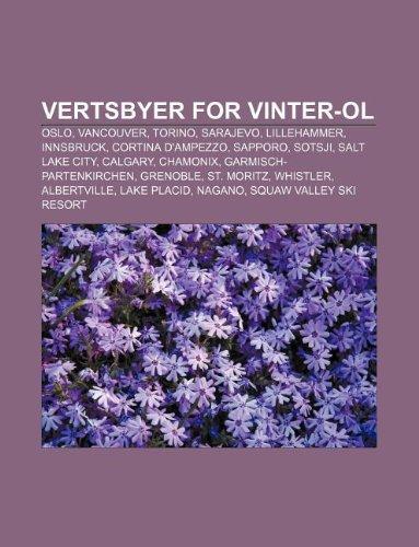 9781232805465: Vertsbyer for Vinter-Ol: Oslo, Vancouver, Torino, Sarajevo, Lillehammer, Innsbruck, Cortina D'Ampezzo, Sapporo, Sotsji, Salt Lake City, Calgary