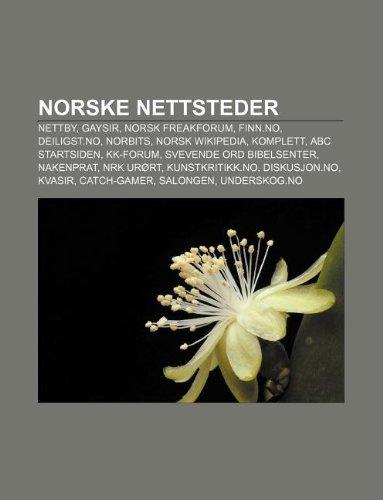 9781232807681: Norske Nettsteder: Nettby, Gaysir, Norsk Freakforum, Finn.No, Deiligst.No, Norbits, Norsk Wikipedia, Komplett, ABC Startsiden, Kk-Forum