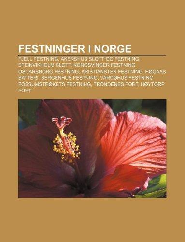 9781232808770: Festninger I Norge: Fjell Festning, Akershus Slott Og Festning, Steinvikholm Slott, Kongsvinger Festning, Oscarsborg Festning