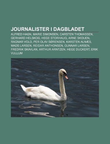 9781232811343: Journalister I Dagbladet: Alfred Hagn, Marie Simonsen, Carsten Thomassen, Gerhard Helskog, Hege Storhaug, Arne Skouen, Ragnar Vold