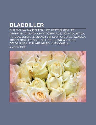 9781232813255: Bladbiller: Chrysolina, Maurbladbiller, Hettebladbiller, Aphthona, Cassida, Cryptocephalus, Donacia, Altica, Rotbladbiller, Sivbuk