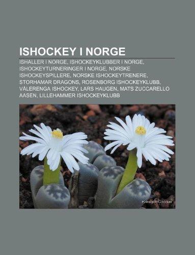 9781232816423: Ishockey I Norge: Ishaller I Norge, Ishockeyklubber I Norge, Ishockeyturneringer I Norge, Norske Ishockeyspillere, Norske Ishockeytrener