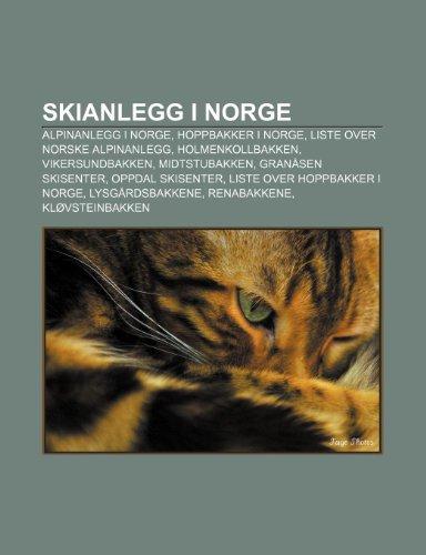 9781232818557: Skianlegg I Norge: Alpinanlegg I Norge, Hoppbakker I Norge, Liste Over Norske Alpinanlegg, Holmenkollbakken, Vikersundbakken, Midtstubakk