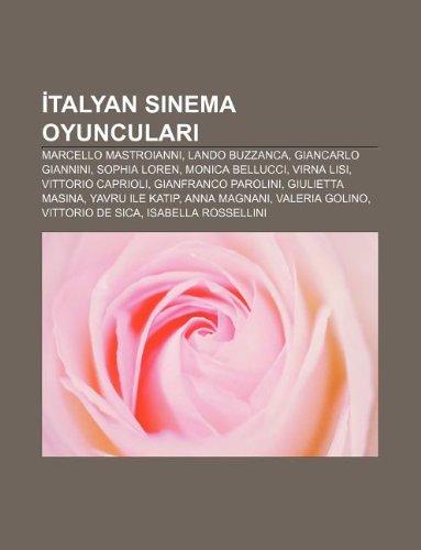 9781232937807: Italyan sinema oyunculari: Marcello Mastroianni, Lando Buzzanca, Giancarlo Giannini, Sophia Loren, Monica Bellucci, Virna Lisi (Turkish Edition)