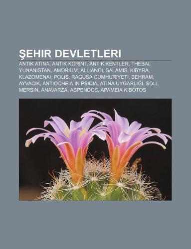 9781232942764: Sehir devletleri: Antik Atina, Antik Korint, Antik kentler, Thebai, Yunanistan, Amorium, Allianoi, Salamis, Kibyra, Klazomenai, Polis (Turkish Edition)