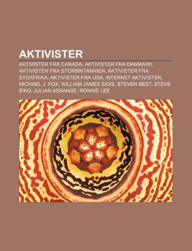 9781232952831: Aktivister: Aktivister Fra Canada, Aktivister Fra Danmark, Aktivister Fra Storbritannien, Aktivister Fra Sydafrika, Aktivister Fra