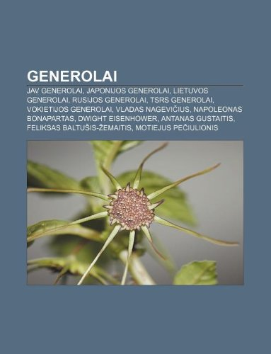 9781232977728: Generolai: Jav Generolai, Japonijos Generolai, Lietuvos Generolai, Rusijos Generolai, TSRs Generolai, Vokietijos Generolai, Vlada