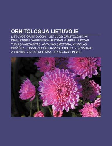 9781232991243: Ornitologija Lietuvoje: Lietuvos ornitologai, Lietuvos ornitologiniai draustiniai, Varpininkai, Petras Vileisis, Juozas Tumas-Vaizgantas