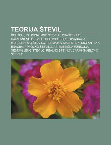 9781233017508: Teorija Tevil: Delitelj, Palindromno Tevilo, Pra Tevilo, Catalanovo Tevilo, Deljivost Brez Kvadrata, Mersennovo Tevilo, Fermatov Mali