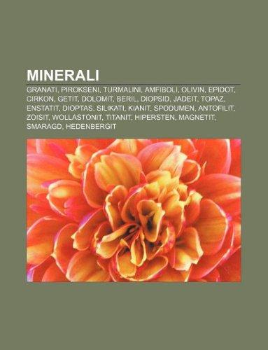 9781233029020: Minerali: Granati, Pirokseni, Turmalini, Amfiboli, Olivin, Epidot, Cirkon, Getit, Dolomit, Beril, Diopsid, Jadeit, Topaz, Enstat