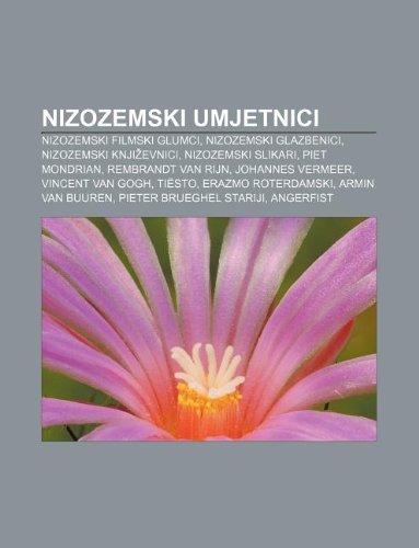 9781233029617: Nizozemski umjetnici: Nizozemski filmski glumci, Nizozemski glazbenici, Nizozemski knjizevnici, Nizozemski slikari, Piet Mondrian (Croatian Edition)